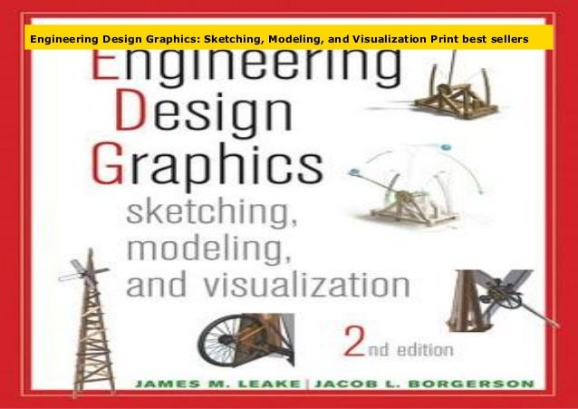Engineering Design Graphics Sketching Modeling And Visualization P
