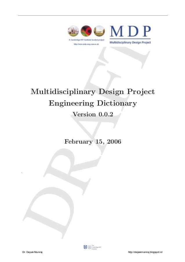 DRAFT Multidisciplinary Design Project Engineering Dictionary Version 0.0.2 February 15, 2006 . Dr. Depak Muniraj http://d...