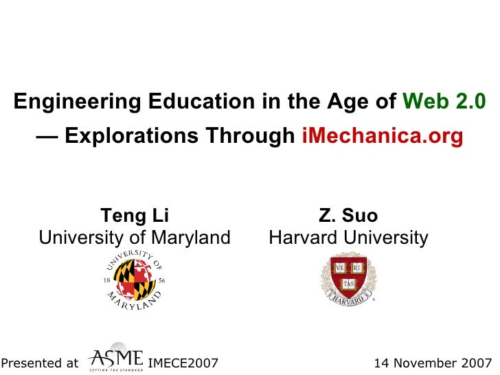 Engineering Education in the Age of  Web 2.0 — Explorations Through  iMechanica.org Teng Li University of Maryland Z. Suo ...