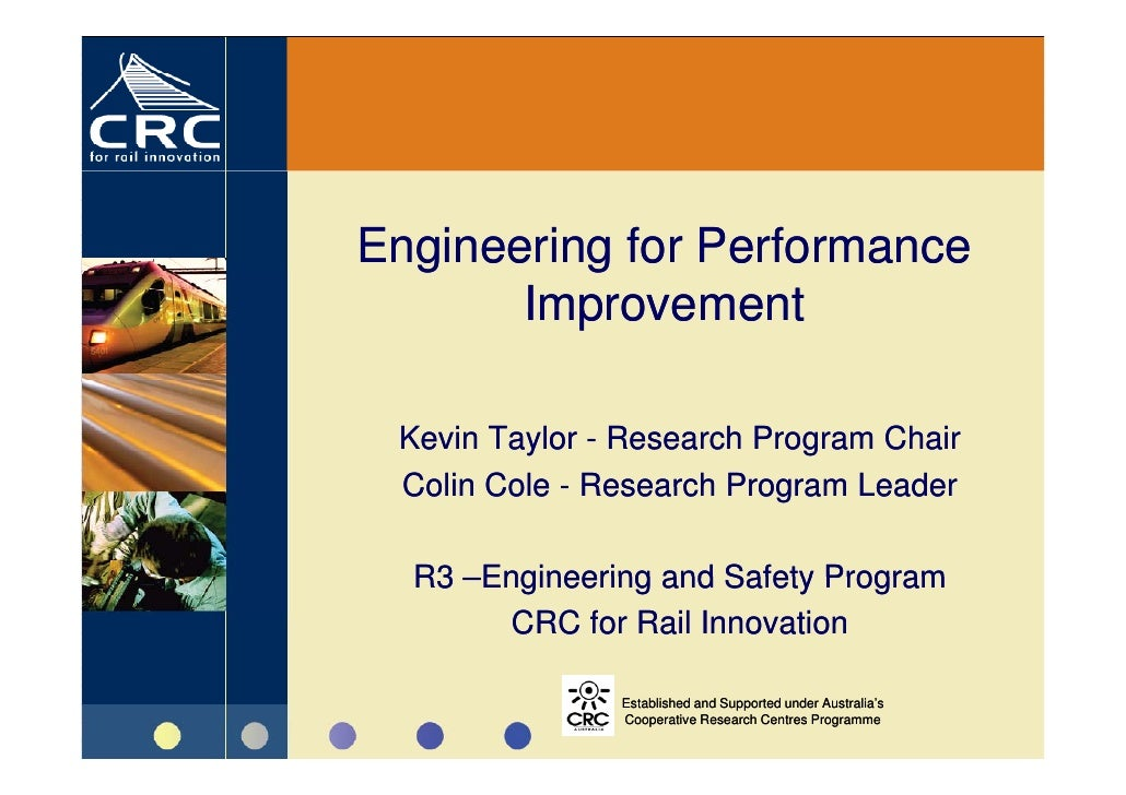 Engineering for Performance        Improvement   Kevin Taylor - Research Program Chair  Colin Cole - Research Program Lead...
