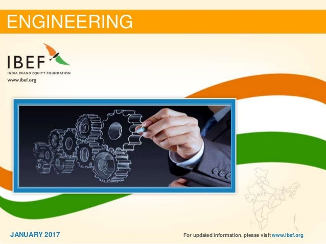 11JANUARY 2017 ENGINEERING For updated information, please visit www.ibef.orgJANUARY 2017