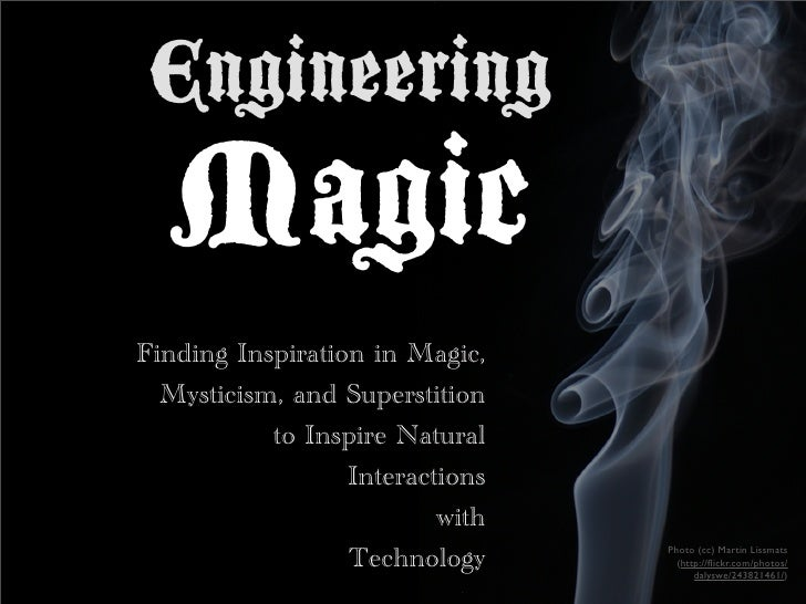 Engineering   Magic Finding Inspiration in Magic,   Mysticism, and Superstition            to Inspire Natural             ...