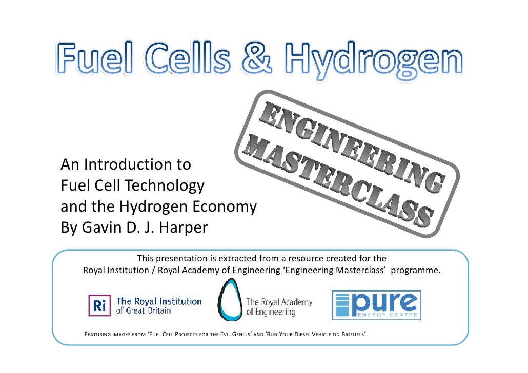 An Introduction to Fuel Cell Technology and the Hydrogen Economy By Gavin D. J. Harper                 This presentation i...
