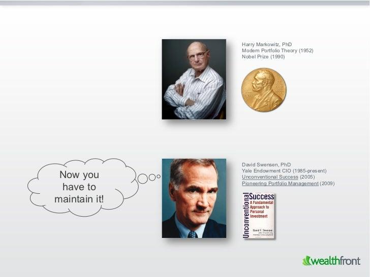 Harry Markowitz, PhD               Modern Portfolio Theory (1952)               Nobel Prize (1990)               David Swe...