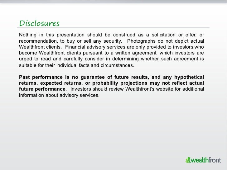 DisclosuresNothing in this presentation should be construed as a solicitation or offer, orrecommendation, to buy or sell a...