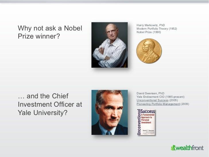 Harry Markowitz, PhDWhy not ask a Nobel     Modern Portfolio Theory (1952)                        Nobel Prize (1990)Prize ...
