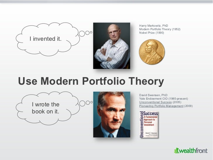 Harry Markowitz, PhD                      Modern Portfolio Theory (1952)                      Nobel Prize (1990)  I invent...