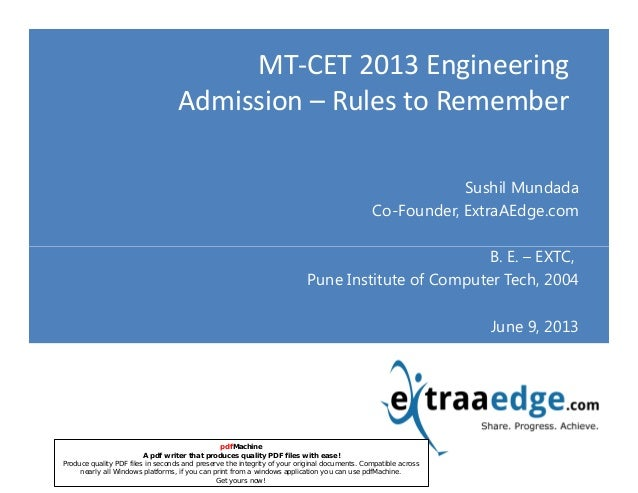 MT-CET 2013 EngineeringAdmission – Rules to RememberSushil MundadaCo-Founder, ExtraAEdge.comB. E. – EXTC,Copyright - Extra...