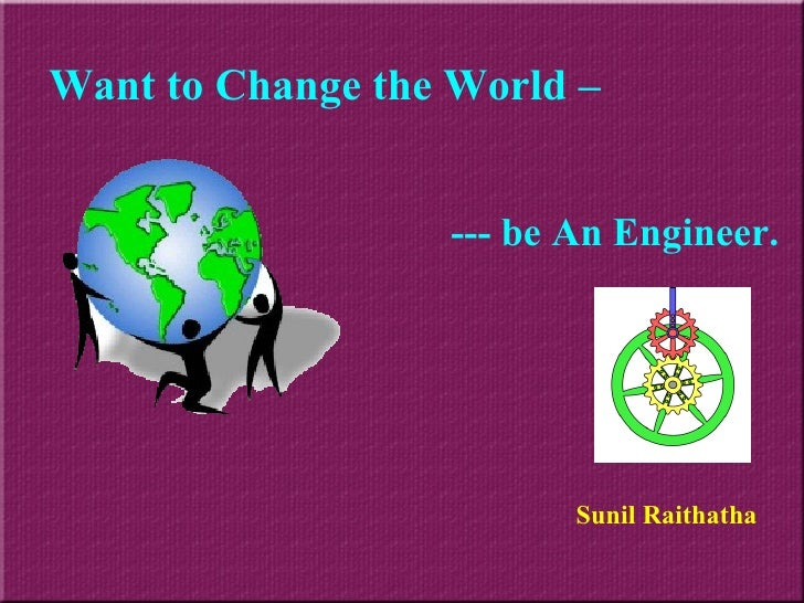 Sunil Raithatha Want to Change the World – --- be An Engineer.