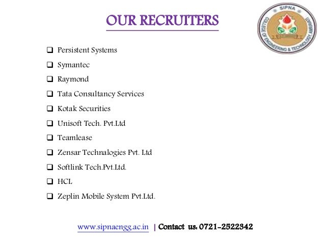 www.sipnaengg.ac.in | Contact us: 0721-2522342 OUR RECRUITERS  Persistent Systems  Symantec  Raymond  Tata Consultancy...