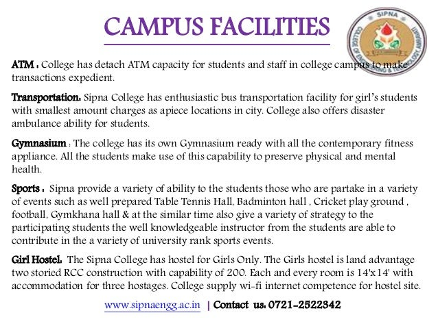 www.sipnaengg.ac.in | Contact us: 0721-2522342 CAMPUS FACILITIES ATM : College has detach ATM capacity for students and st...