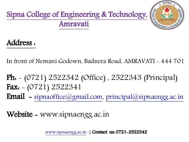 www.sipnaengg.ac.in | Contact us: 0721-2522342 Sipna College of Engineering & Technology, Amravati Address : In front of N...