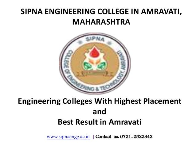 www.sipnaengg.ac.in | Contact us: 0721-2522342 SIPNA ENGINEERING COLLEGE IN AMRAVATI, MAHARASHTRA Engineering Colleges Wit...