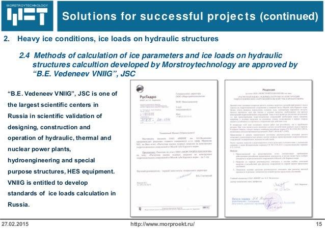 МОРСТРОЙТЕХНОЛОГИЯ http://www.morproekt.ru/ 1527.02.2015 2.4 Methods of calculation of ice parameters and ice loads on hyd...