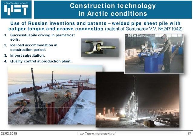 МОРСТРОЙТЕХНОЛОГИЯ Construction technology in Arctic conditions http://www.morproekt.ru/ 1727.02.2015 Use of Russian inven...