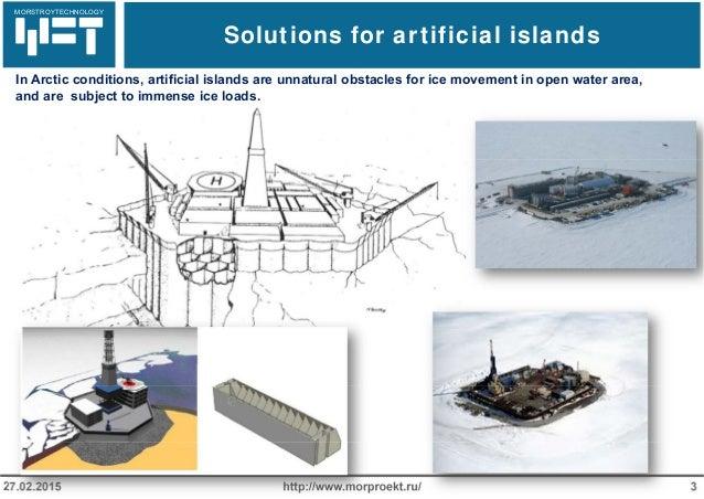 МОРСТРОЙТЕХНОЛОГИЯ Solutions for artificial islands http://www.morproekt.ru/ 327.02.2015 In Arctic conditions, artificial ...