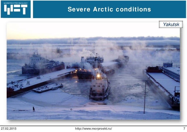 МОРСТРОЙТЕХНОЛОГИЯ Severe Arctic conditions http://www.morproekt.ru/ 727.02.2015 MORSTROYTECHNOLOGY Yakutsk