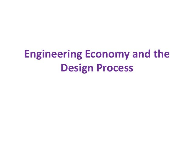 Engineering Economy and the Design Process