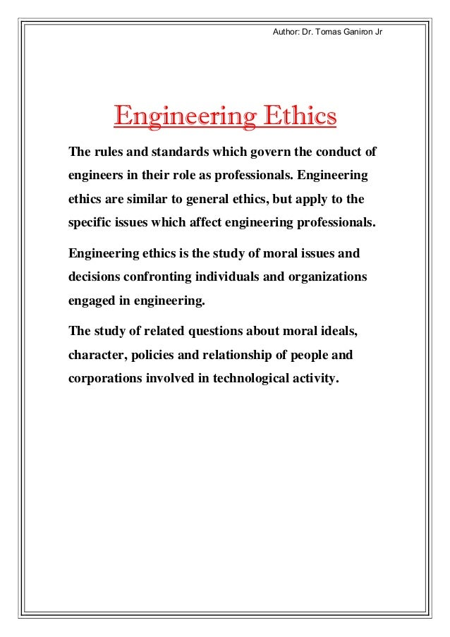 rJ noAitaA taooD trDh:AohtuA     t Engineering EthicsThe rules and standards which govern the conduct ofengineers in their...