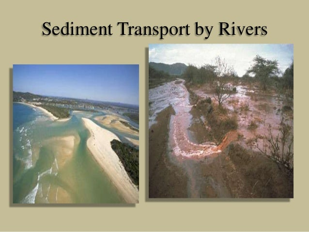 Sediment Transport by Rivers