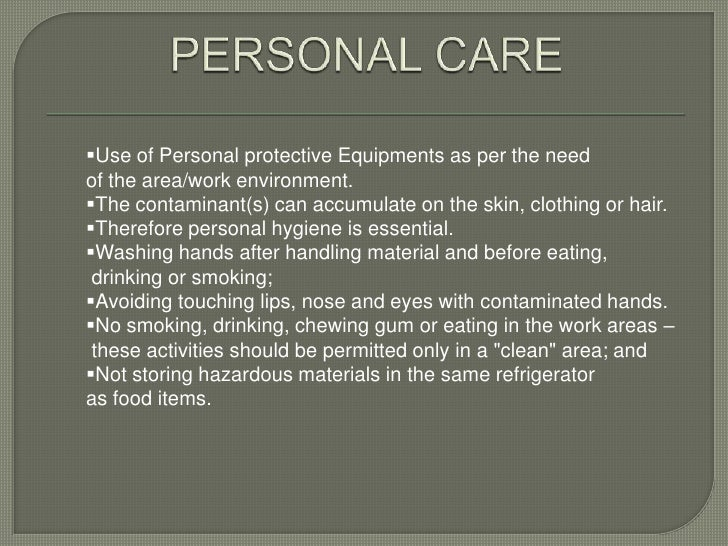 Use of Personal protective Equipments as per the needof the area/work environment.The contaminant(s) can accumulate on t...