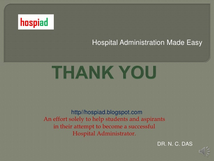 hospiad                       Hospital Administration Made Easy                http//hospiad.blogspot.com     An effort so...
