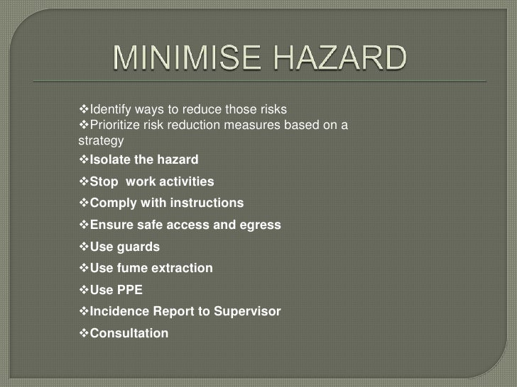 Identify ways to reduce those risksPrioritize risk reduction measures based on astrategyIsolate the hazardStop work ac...