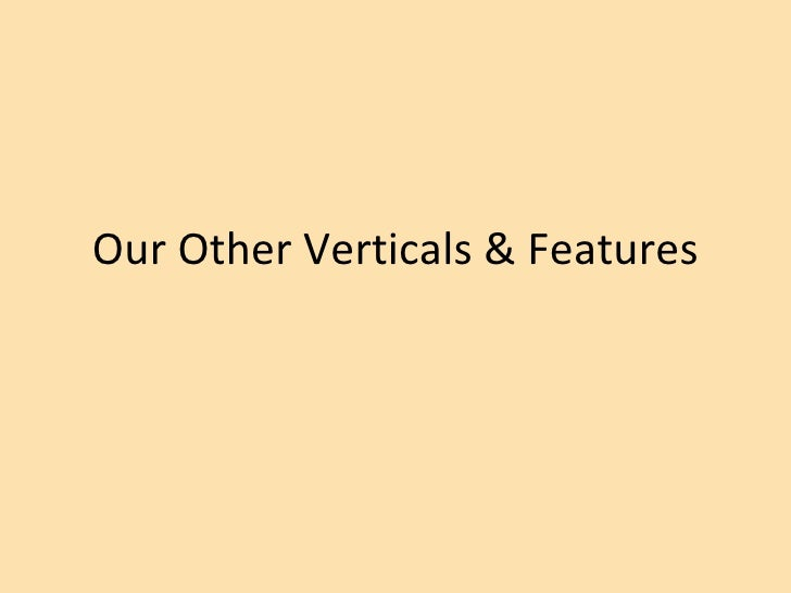Our Other Verticals & Features