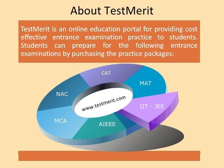 About TestMerit www.testmerit. com NAC CAT MAT IIT - JEE AIEEE MCA www.testmerit.com