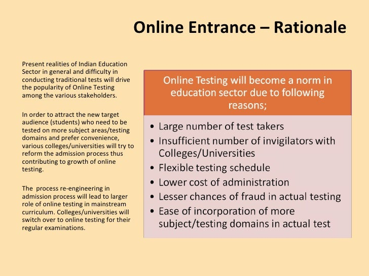<ul><li>Present realities of Indian Education Sector in general and difficulty in conducting traditional tests will drive ...