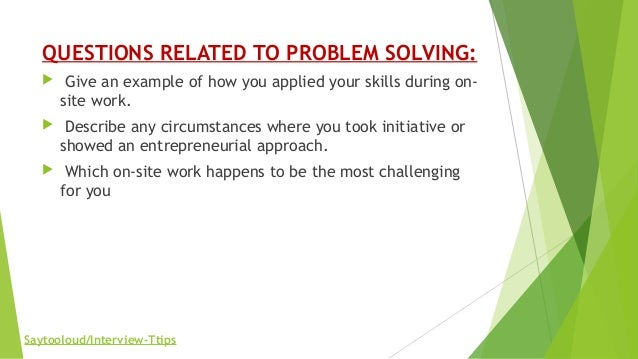 Saytooloud/Interview Ttips; 8. QUESTIONS RELATED TO PROBLEM SOLVING: ...