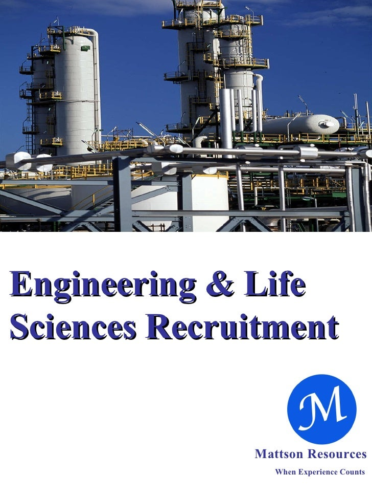 Engineering & Life Sciences Recruitment Mattson Resources When Experience Counts
