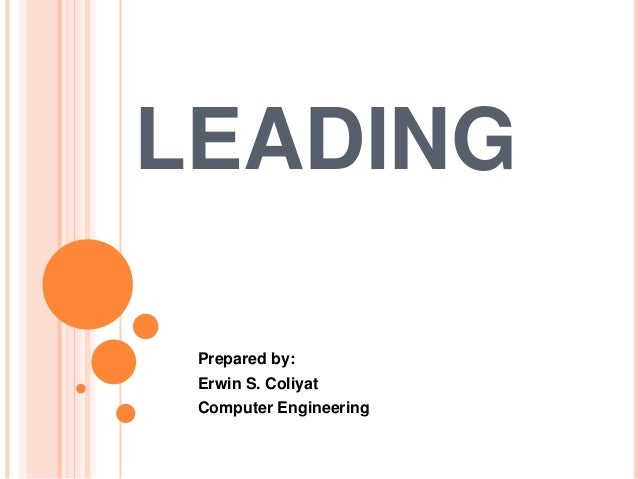 LEADING Prepared by:  Erwin S. Coliyat Computer Engineering