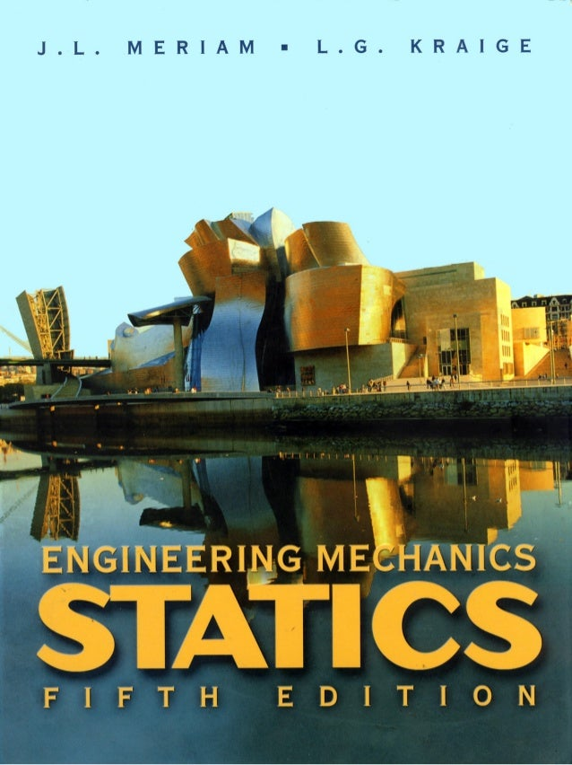 Engineering mechanics statics meriam and kraige (5th ed)
