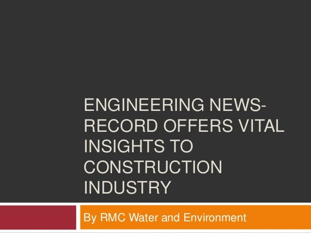 ENGINEERING NEWS- RECORD OFFERS VITAL INSIGHTS TO CONSTRUCTION INDUSTRY By RMC Water and Environment