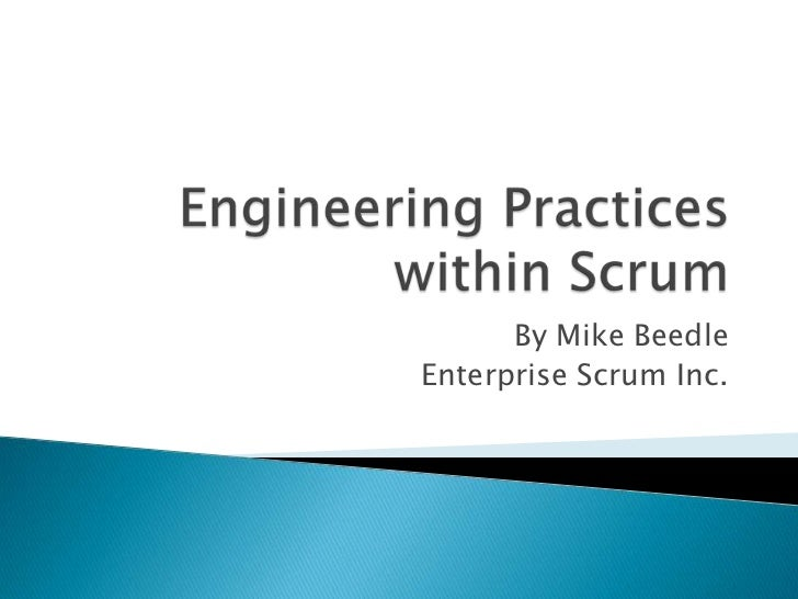 Engineering Practices within Scrum<br />By Mike Beedle<br />Enterprise Scrum Inc.<br />