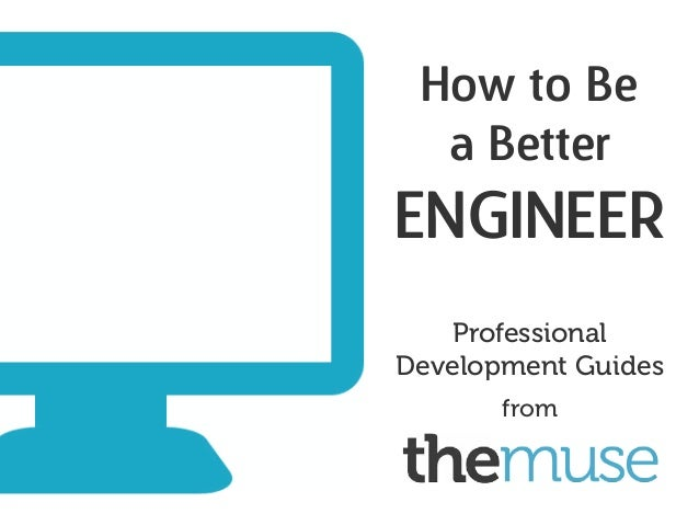 Professional Development Guides How to Be a Better ENgineer from