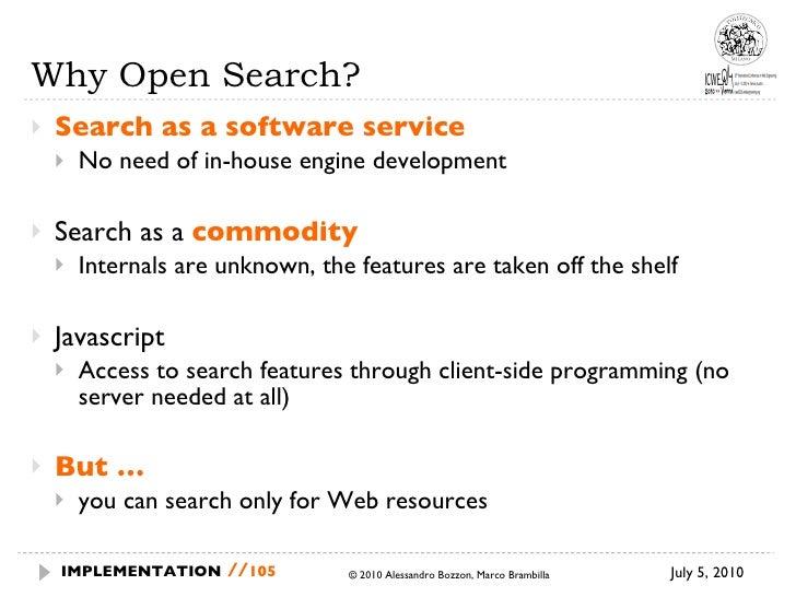Why Open Search? <ul><li>Search as a software service </li></ul><ul><ul><li>No need of in-house engine development </li></...