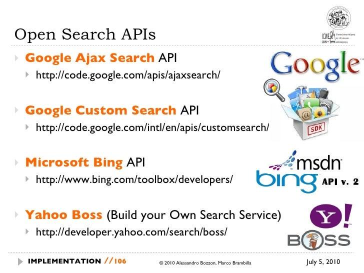 Open Search APIs <ul><li>Google   Ajax Search  API </li></ul><ul><ul><li>http://code.google.com/apis/ajaxsearch/ </li></ul...