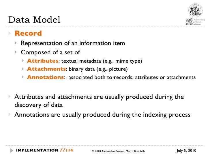 Data Model <ul><li>Record </li></ul><ul><ul><li>Representation of an information item </li></ul></ul><ul><ul><li>Composed ...