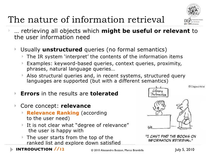 The nature of information retrieval <ul><li>…  retrieving all objects which  might be useful or relevant  to the user info...