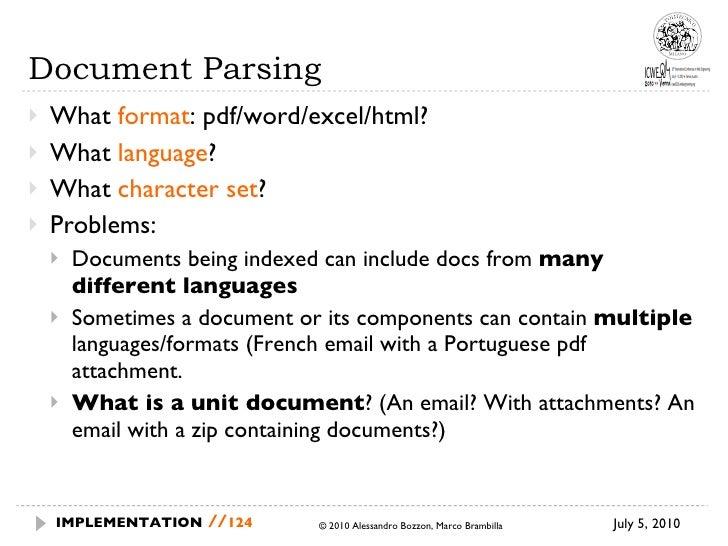 Document Parsing <ul><li>What  format : pdf/word/excel/html? </li></ul><ul><li>What  language ? </li></ul><ul><li>What  ch...