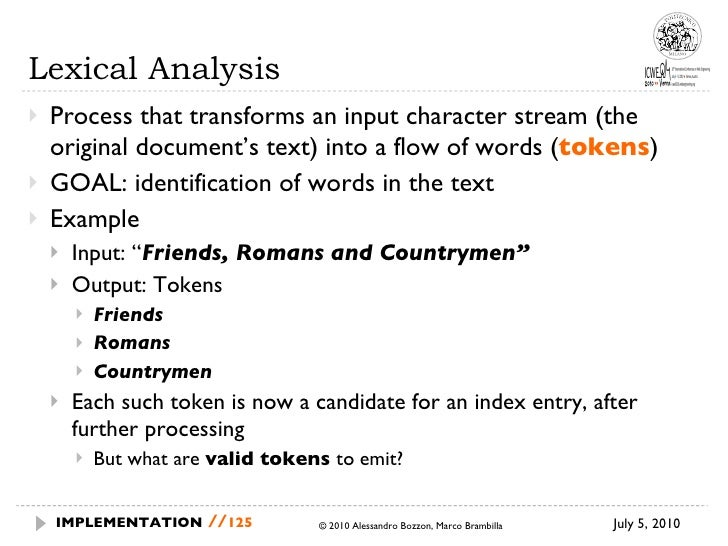 Lexical Analysis <ul><li>Process that transforms an input character stream (the original document's text) into a flow of w...