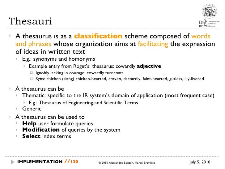 Thesauri <ul><li>A thesaurus is as a  classification  scheme composed of  words and phrases  whose organization aims at  f...