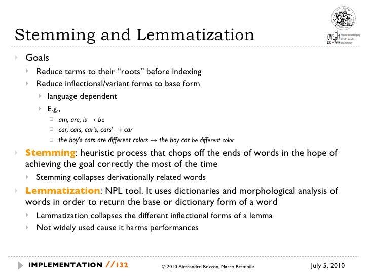 """Stemming and Lemmatization <ul><li>Goals </li></ul><ul><ul><li>Reduce terms to their """"roots"""" before indexing </li></ul></u..."""