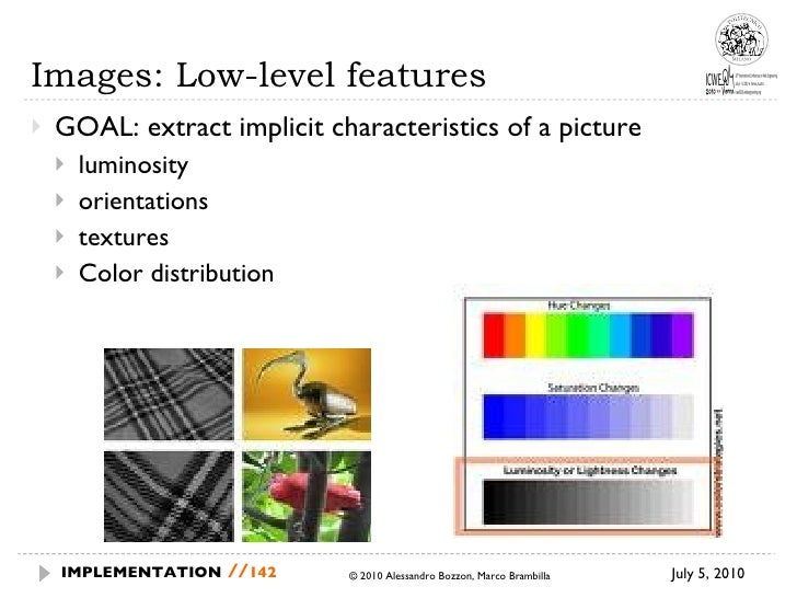 Images: Low-level features <ul><li>GOAL: extract implicit characteristics of a picture </li></ul><ul><ul><li>luminosity </...