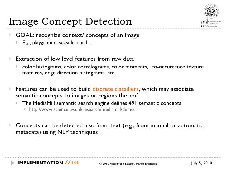 Image Concept Detection <ul><li>GOAL: recognize context/ concepts of an image </li></ul><ul><ul><li>E.g., playground, seas...