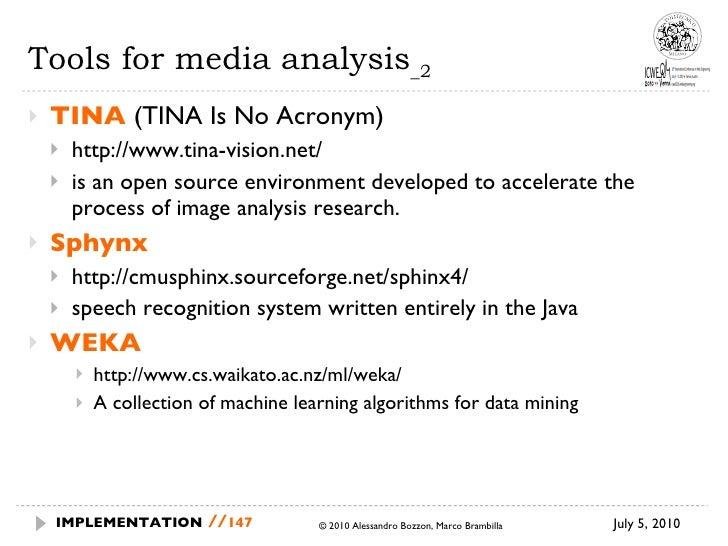 Tools for media analysis _2 <ul><li>TINA  (TINA Is No Acronym) </li></ul><ul><ul><li>http://www.tina-vision.net/ </li></ul...