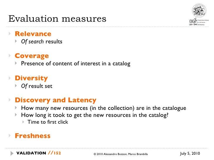Evaluation measures <ul><li>Relevance  </li></ul><ul><ul><li>Of search  results </li></ul></ul><ul><li>Coverage </li></ul>...