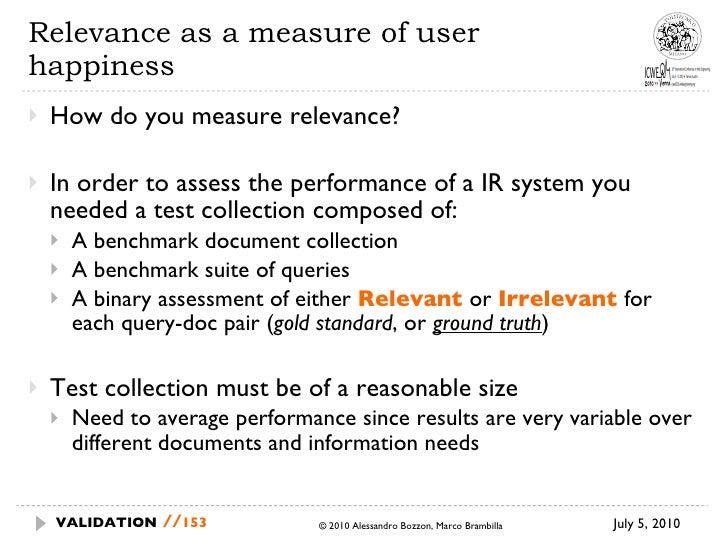 Relevance as a measure of user happiness <ul><li>How do you measure relevance? </li></ul><ul><li>In order to assess the pe...